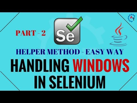 How to Handle Multiple Windows and Tabs in Selenium Webdriver - Part 2 - Helper Method(Easy Way)