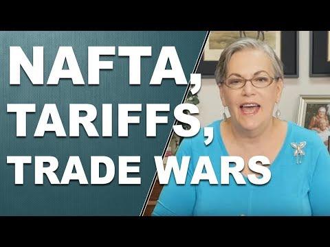 NAFTA, Tariffs and Trade Wars…Oh My!