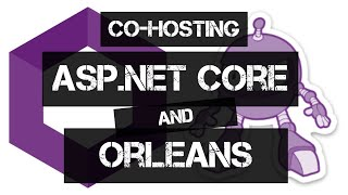 Co-Hosting Microsoft Orleans with ASP.NET Core