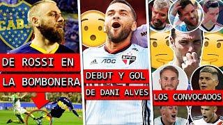 Así jugó DE ROSSI en la BOMBONERA + DEBUT y GOL de DANI ALVES + La SORPRESIVA lista de ARGENTINA 😮