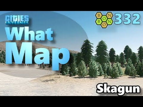 Cities Skylines - What Map - Map Review 332 - Skagun