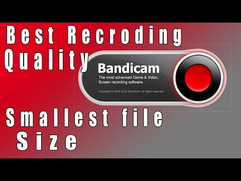 BANDICAM [BEST SETTINGS] BEST RECORDING QUALITY & SMALLEST FILE SIZE