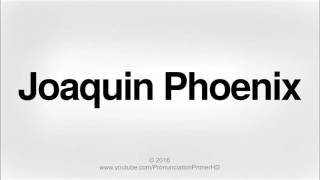 How To Pronounce Joaquin Phoenix Pronunciation Primer Hd