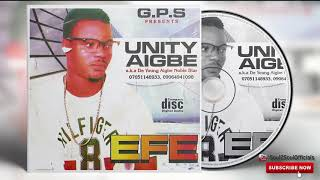 Latest Benin Music Mix► EFE (Full Album) by Unity Aigbe.