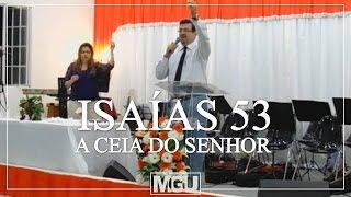 """Mensagem: """"Isaías 53 / Ceia do Senhor"""" (01 de Junho de 2014)"""