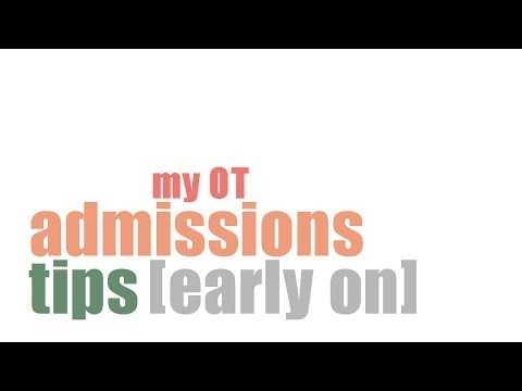 My OT admissions tips [early on]