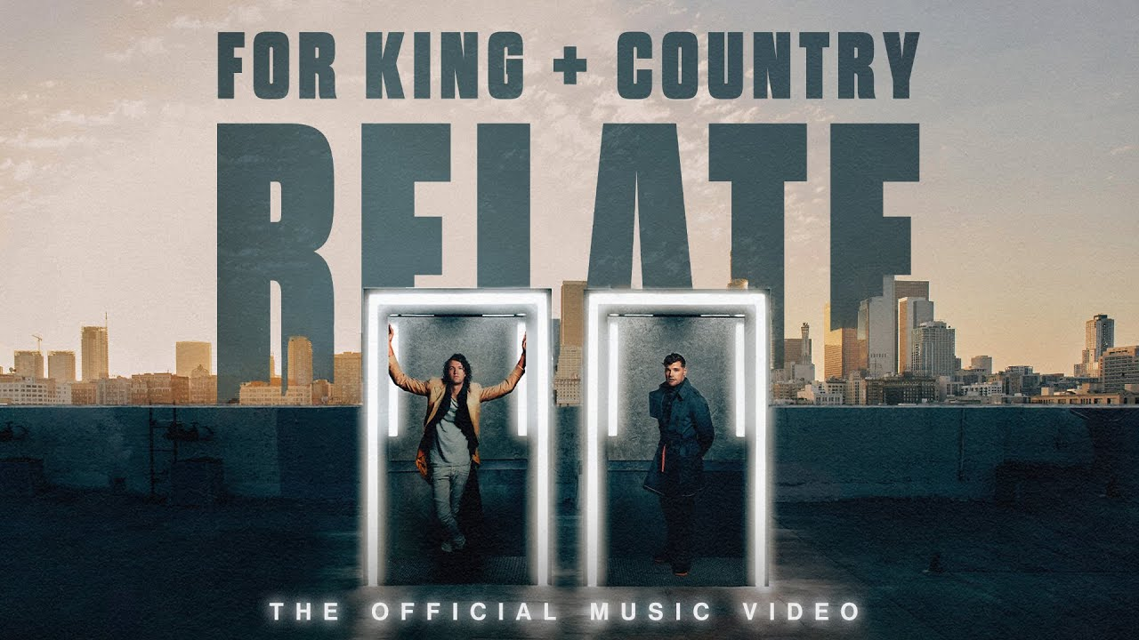 for KING & COUNTRY | RELATE (Official Music Video)