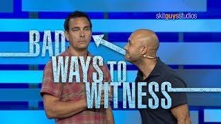 Skit Guys - Bad Ways To Witness
