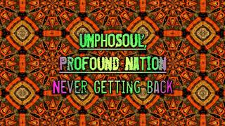 uMphoSoul, Profound Nation - Never Getting Back
