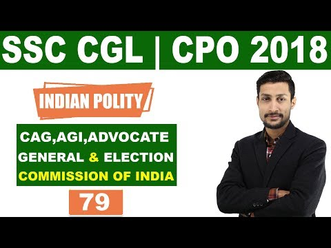 SSC CGL-CPO - 2018 ||Indian Polity-CAG,AGI,Advocate General & Election Commission of India