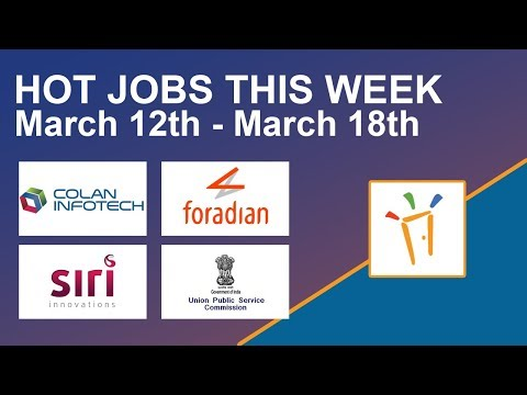 Freshersworld Hot Jobs Of The Week-(Mar 12th–Mar 18th) – UPSC, Siri Innovations, Colan, Foradian