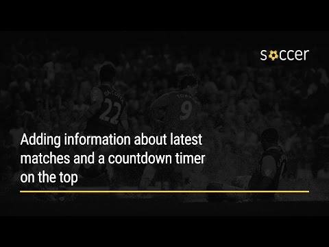 WP Soccer Tutorial: Adding information about latest matches and a countdown timer on the top