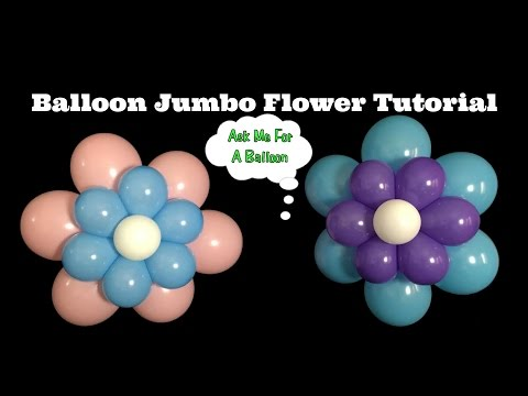 Balloon Jumbo Flower Tutorial