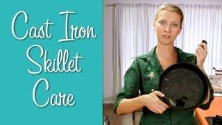 Cast Iron Skillet Care Hilah Cooking