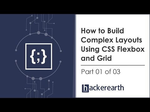 How to build complex layouts using CSS Flexbox and Grid - Part 1 of 3