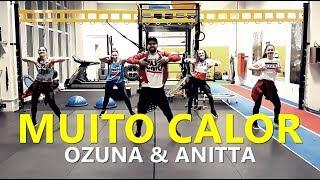 MUITO CALOR - Ozuna & Anitta l Zumba® l Choreography l CIa Art Dance