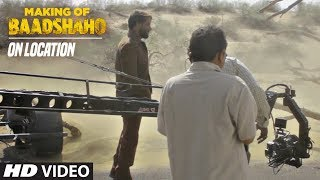 On Location: Making of Baadshaho