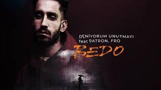 Bedo - Deniyorum Unutmayı ft. Patron & FRO (prod. by Efe Can)