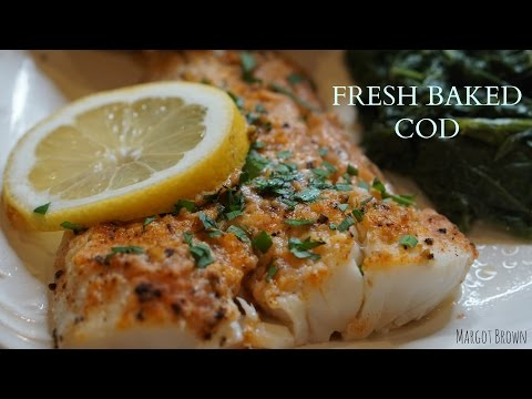 Fresh Baked Cod | Margot Brown