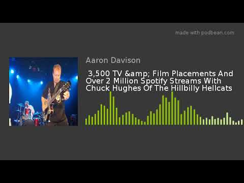 3,500 TV & Film Placements And Over 2 Million Spotify Streams With Chuck Hughes