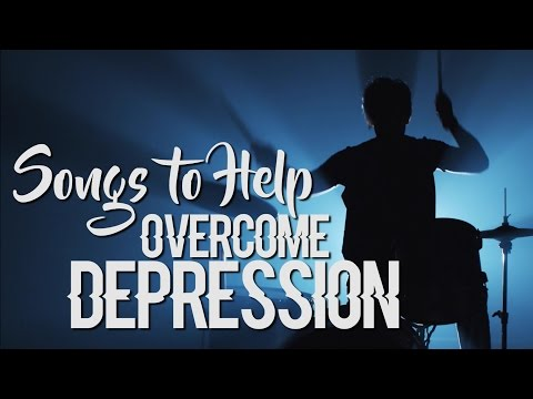 Top 10 Songs to Help Overcome Depression