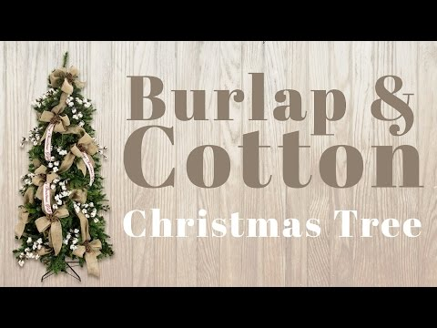 Decorating a Christmas Tree with Burlap & Cotton