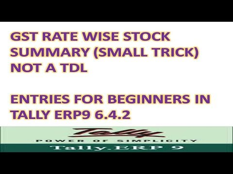 Tally Videos For Beginners, Tally Entries - Gst Rate Wise Stock Summary in Tally Erp9 6.4.2