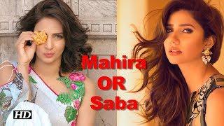Mahira Khan OR Saba Qamar- which Pakistani Actress won your heart