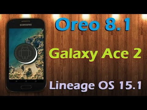 How to Update Android Oreo 8.1 in Samsung Galaxy Ace 2 (Lineage OS 15.1) Install and Review