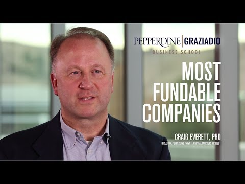 Pepperdine Graziadio Most Fundable Companies: Is Your Company Fundable?