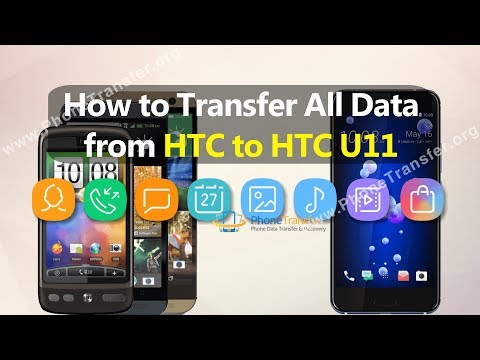 How to Transfer All Data from HTC Phone to HTC U11