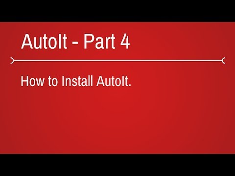 How to install AutoIt - Part 4