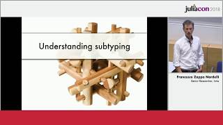 Juliacon 2018 | Subtyping Made Friendly | Francesco Zappa Nardelli