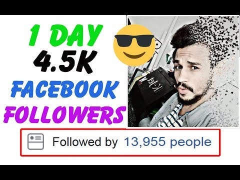 How to increase Facebook Followers | 1 Day 4.5k Followers | Get more facebook followers 2018