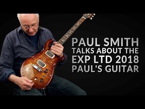 Paul Smith on the Experience Limited 2018 Paul's Guitar | PRS Guitars