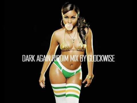 Dark Again Riddim Mix By Glockwise