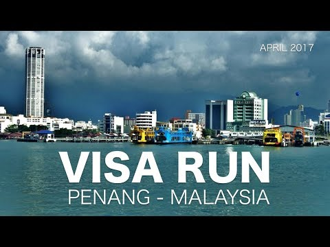 How to do a visa run in Penang, Malaysia