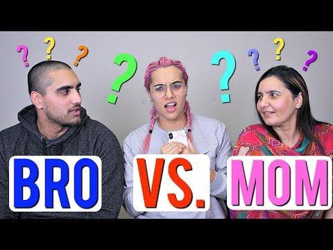 WHO KNOWS ME BETTER: BRO VS. MOM !!