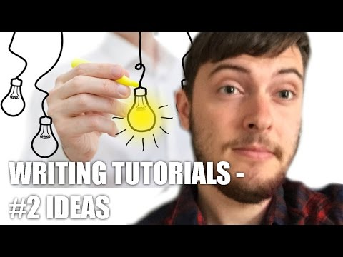 Writing Tutorials - #2 Ideas