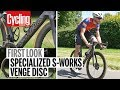 Specialized S-Works Venge Disc | First Look | Cycling Weekly