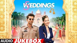 Full Album:  5 Weddings   Raj Kummar Rao, Nargis Fakhri   Audio Jukebox