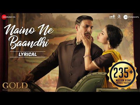 Xxx Mp4 Naino Ne Baandhi Lyrical Gold Akshay Kumar Mouni Roy Arko Yasser Desai 3gp Sex