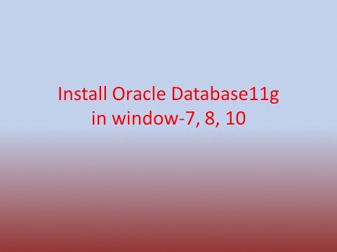 Install oracle database11g in windows 10, 8, 7