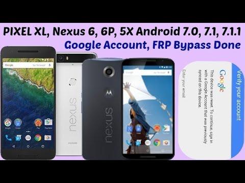 Bypass Google Account On Motorola Nexus 6, Nexus 6p, Nexus 5X & Google Pixel XL / 7.x.x