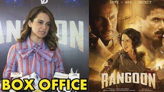 Kangana Ranaut On Rangoon BOX OFFICE Collection