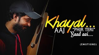 Aaj Phir Teri Yaad Aai | Khayal - 2 | Emotional Romantic Poetry | Humara Music Unplugged Originals