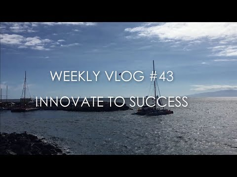 Innovate to Success - Weekly Vlog #43