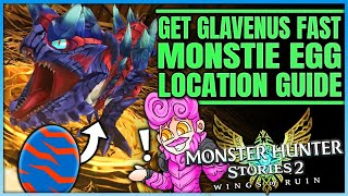 Glavenus Monstie Egg Location - Get Glavenus ASAP - Ultimate Guide - Monster Hunter Stories 2!