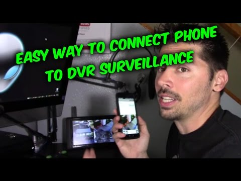 EASY WAY TO CONNECT PHONE TO DVR VIDEO SURVEILLANCE VIEW REMOTELY CCTV REVIEW