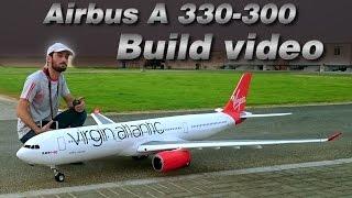 VIRGIN ATLANTIC AIRBUS A330-300 BUILD VIDEO -RC AIRLINER AIRPLANE